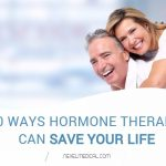 10 Ways Hormone Therapy Can Save Your Life