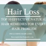 Top 10 Effective Natural Hair Remedies for Every Hair Problem Including Hair Loss