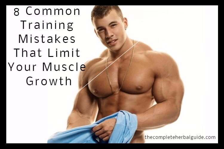 8 Common Training Mistakes That Limit Your Muscle Growth