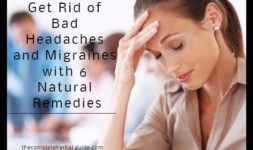 Get Rid of Bad Headaches and Migraines with 6 Natural Remedies