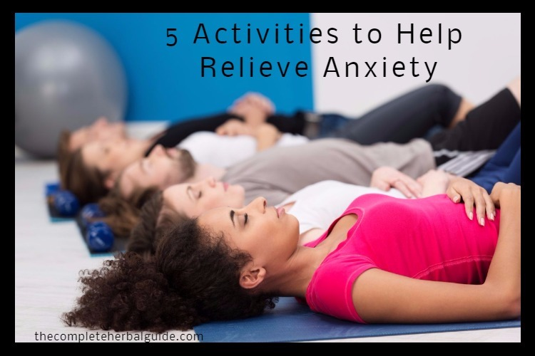 5 Activities to Help Relieve Anxiety