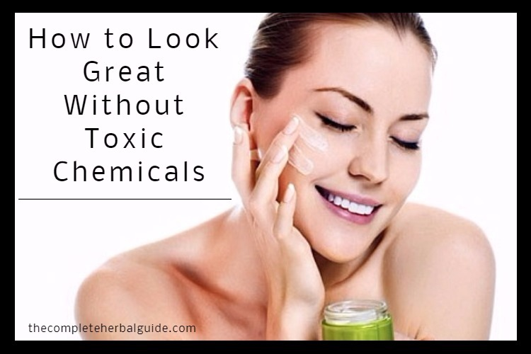 How to Look Great Without Toxic Chemicals