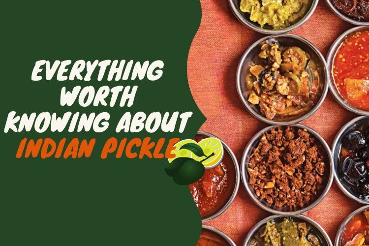 Everything worth knowing about Indian pickle