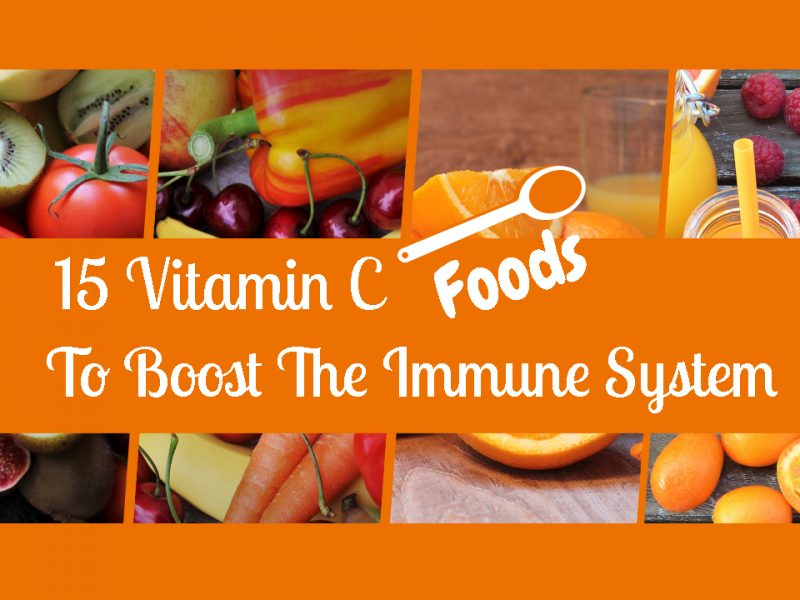 15 Vitamin C Foods To Boost the Immune System