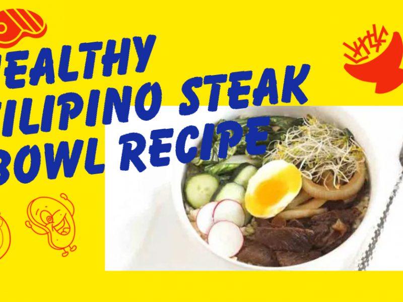 Filipino Food: Healthy Filipino Steak Bowl Recipe
